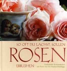 So oft du lachst, sollen Rosen erblühen