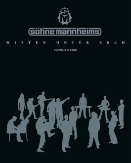 Söhne Mannheims – Mitten unter Euch. Das autorisierte Band-Porträt