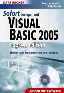 Sofort loslegen mit Visual Basic 2005 Express Edition, m. CD-ROM