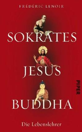 Sokrates, Jesus, Buddha