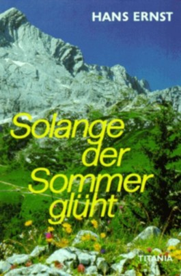Solange der Sommer glüht