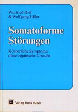 Somatoforme Störungen. Körperliche Symptome ohne organische Ursachen