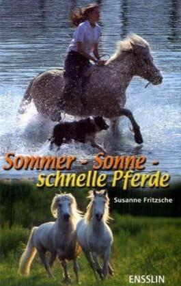 Sommer - Sonne - schnelle Pferde