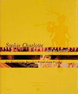 Sophie Charlotte und ihr Schloß