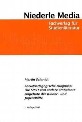 Sozialpädagogische Diagnose: Die SPFH und andere ambulante Angebote der Kinder- und Jugendhilfe