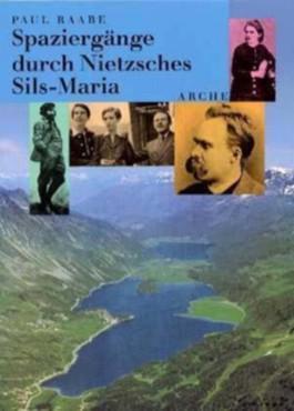 Spaziergänge durch Nietzsches Sils-Maria