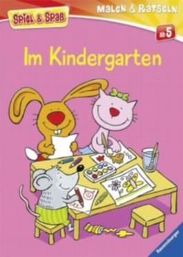 Spiel & Spaß - Malen & Rätseln: Im Kindergarten