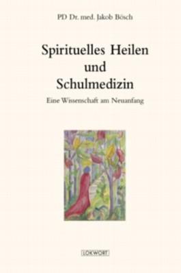 Spirituelles Heilen und Schulmedizin