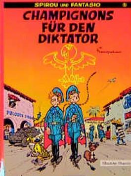 Spirou und Fantasio, Carlsen Comics, Bd.5, Champignons für den Diktator