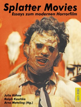 Splatter Movies. Essays zum modernen Horrorfilm