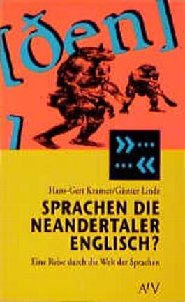 Sprachen die Neandertaler englisch? Eine Reise durch die Welt der Sprachen.