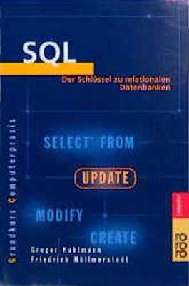 SQL. Der Schlüssel zu relationalen Datenbanken.