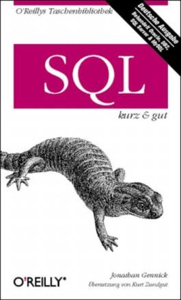 SQL kurz und gut. Behandelt Oracle, DB2, SQL Server und MySQL
