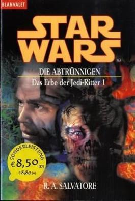 Star Wars - Das Erbe der Jedi-Ritter / Die Abtrünnigen