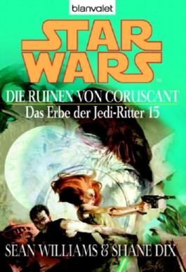Star Wars: Das Erbe der Jedi-Ritter - Die Ruinen von Coruscant