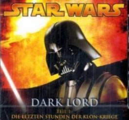 Star Wars, Dark Lord - Die letzten Stunden der Klon-Kriege, 1 Audio-CD
