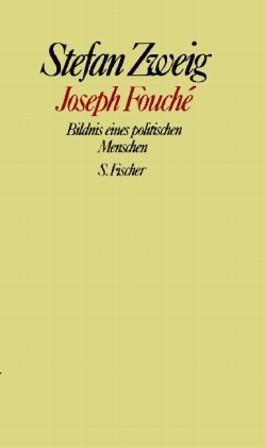 Stefan Zweig. Gesammelte Werke in Einzelbänden / Joseph Fouché