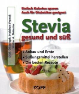 Stevia – gesund und süß