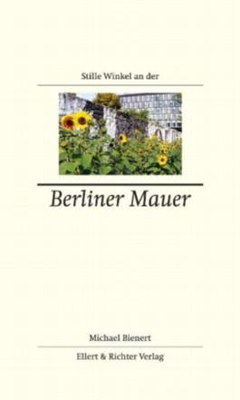 Stille Winkel an der Berliner Mauer