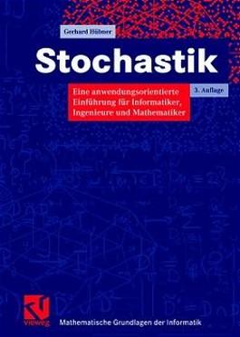 Stochastik. Eine anwendungsorientierte Einführung für Informatiker, Ingenieure und Mathematiker