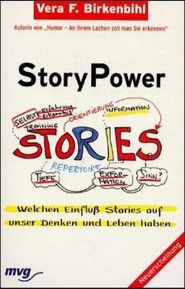 StoryPower. Welchen Einfluß Stories auf unser Denken und Leben haben.