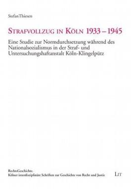 Strafvollzug in Köln 1933-1945