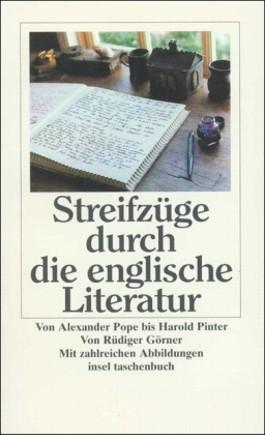 Streifzüge durch die englische Literatur. Von Alexander Pope bis Harold Pinter. Mit zahlreichen Abbildungen