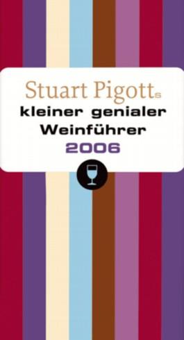 Stuart Pigotts kleiner genialer Weinführer 2006