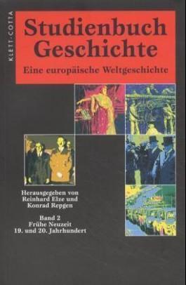Studienbuch Geschichte. Eine europäische Weltgeschichte