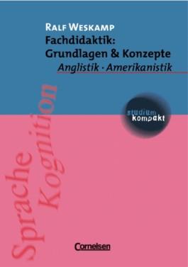 studium kompakt. Anglistik/Amerikanistik / Fachdidaktik: Grundlagen & Konzepte