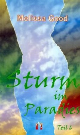 Sturm im Paradies (Teil 6)