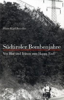 Südtiroler Bombenjahre