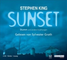 Sunset, Stumm und andere Erzählungen