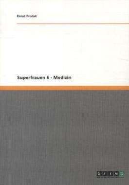 Superfrauen 6 - Medizin