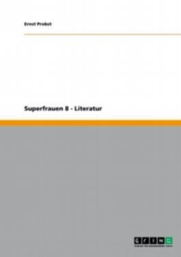 Superfrauen 8 - Literatur