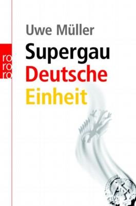 Supergau Deutsche Einheit