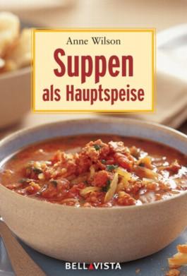 Suppen als Hauptspeise.