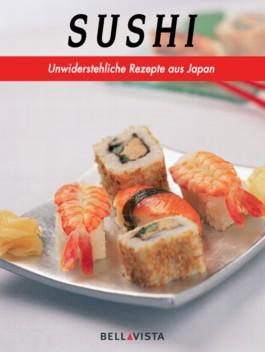 Sushi. Internationale Kochbuchreihe