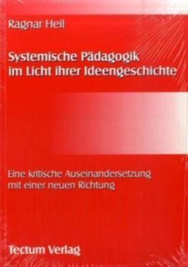 Systemische Pädagogik im Licht ihrer Ideengeschichte