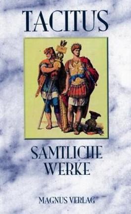 Tacitus - Sämtliche Werke
