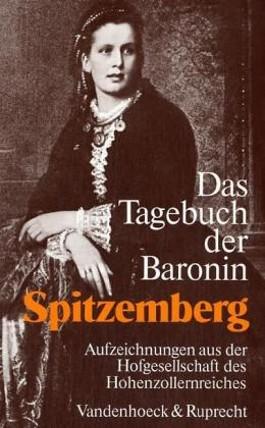 Tagebuch Der Baronin Spitzemberg Geb. Freiin Von Varnbuler