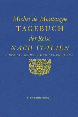Tagebuch der Reise nach Italien über die Schweiz und Deutschland
