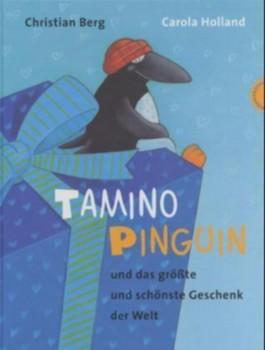 Tamino Pinguin und das größte und schönste Geschenk der Welt