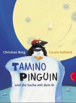 Tamino Pinguin und die Sache mit dem Ei