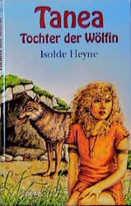 Tanea, Tochter der Wölfin