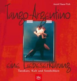 Tango Argentino - eine Liebeserklärung