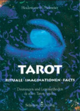 Tarot - Rituale, Imaginationen, Facts