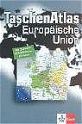 TaschenAtlas Europäische Union. Alle 25 Staaten EU-Institutionen EU-Politik
