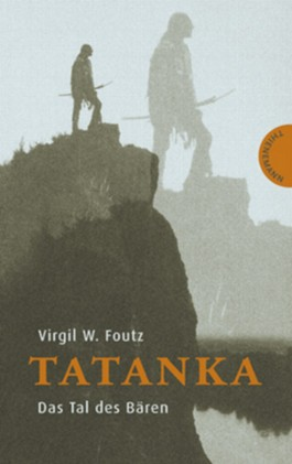 Tatanka – Das Tal des Bären