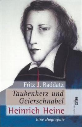 Taubenherz und Geierschnabel. Heinrich Heine - Eine Biographie